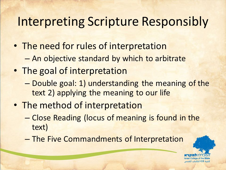 Interpreting Scripture Responsibly The rule of context demands that we do not read, study or teach scripture in isolation, but that we develop a habit of always reading scripture in whole units.