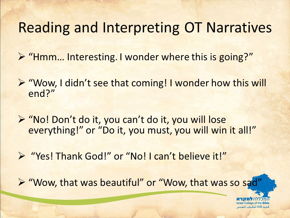 Reading and Interpreting OT Narratives  Hmm… Interesting.