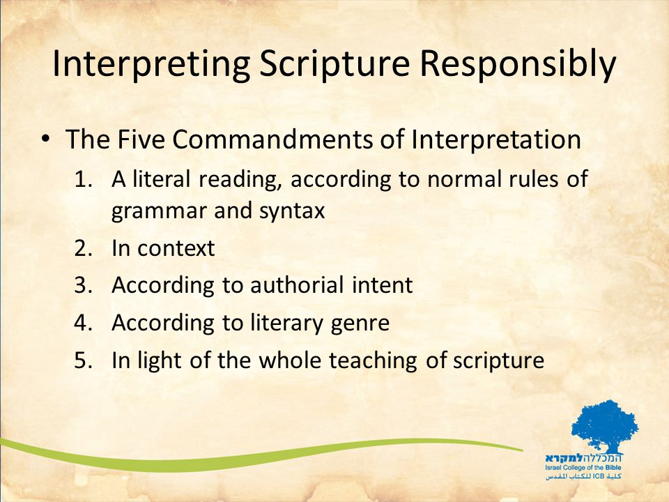 Interpreting Scripture Responsibly Commandment #1 A Literal Reading, According To Normal Rules Of Grammar And Syntax