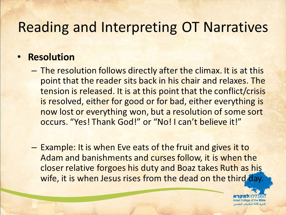 Reading and Interpreting OT Narratives Resolution – The resolution follows directly after the climax.