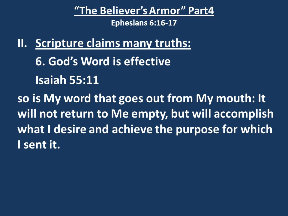 The Believer's Armor Part4 Ephesians 6:16-17 II.Scripture claims many truths: 6.