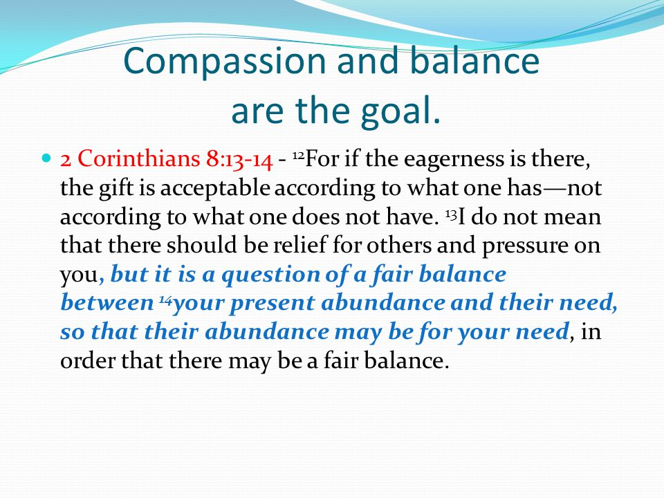 Compassion and balance are the goal.