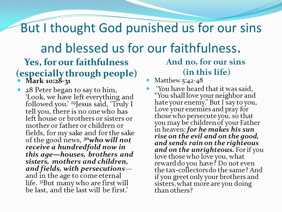 But I thought God punished us for our sins and blessed us for our faithfulness.
