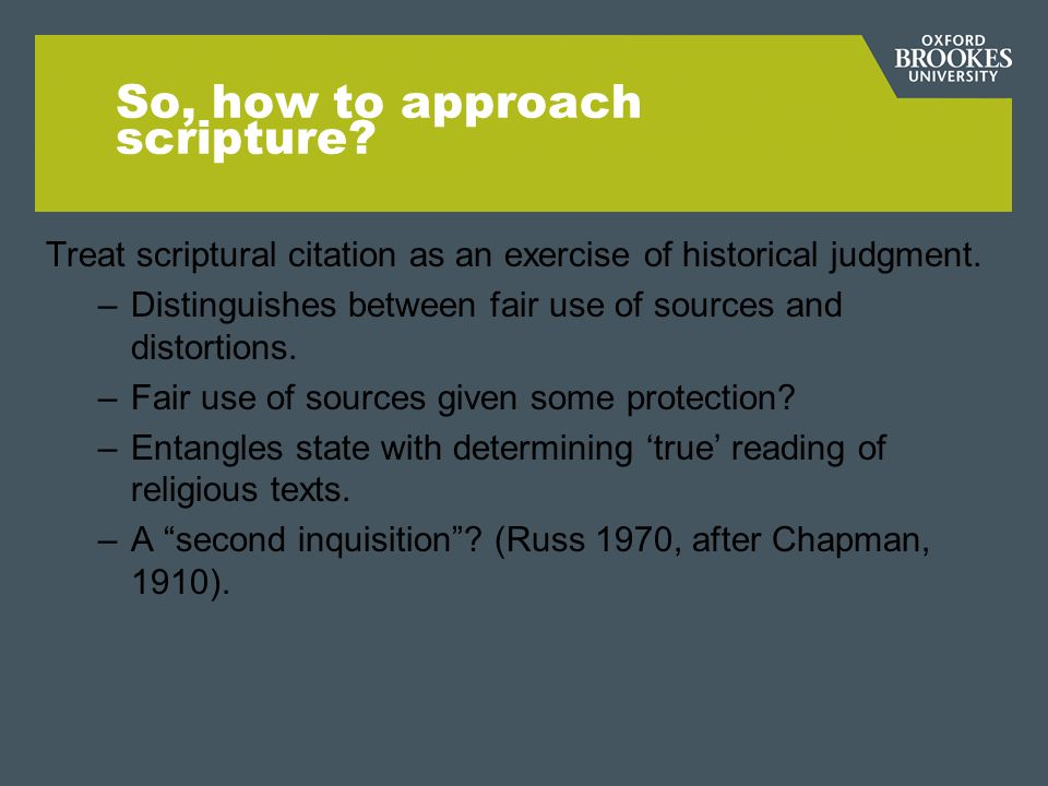 So, how to approach scripture.Treat scriptural citation as an exercise of historical judgment.
