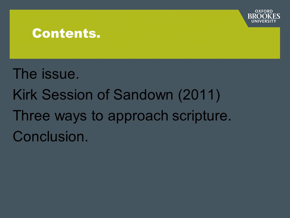 Contents. The issue. Kirk Session of Sandown (2011) Three ways to approach scripture. Conclusion.