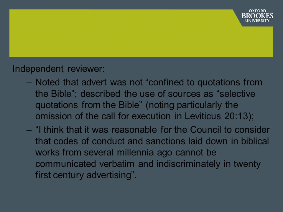 """Independent reviewer: –Noted that advert was not """"confined to quotations from the Bible""""; described the use of sources as """"selective quotations from t"""