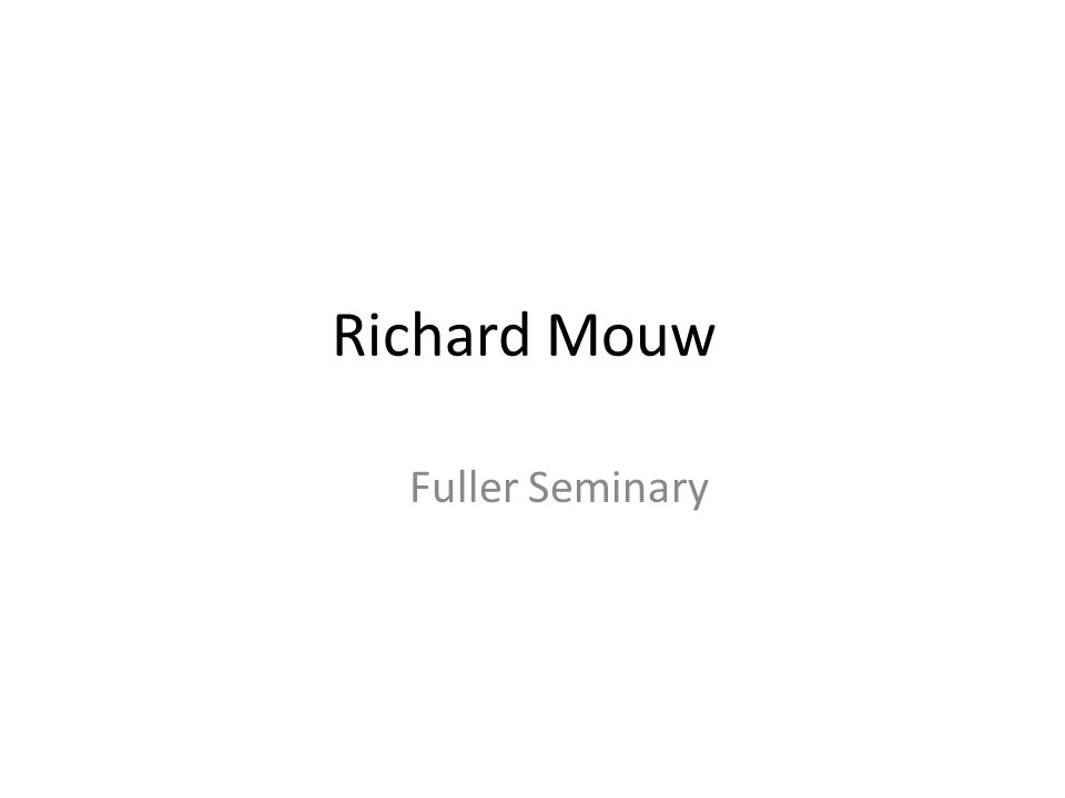 Richard Mouw Fuller Seminary
