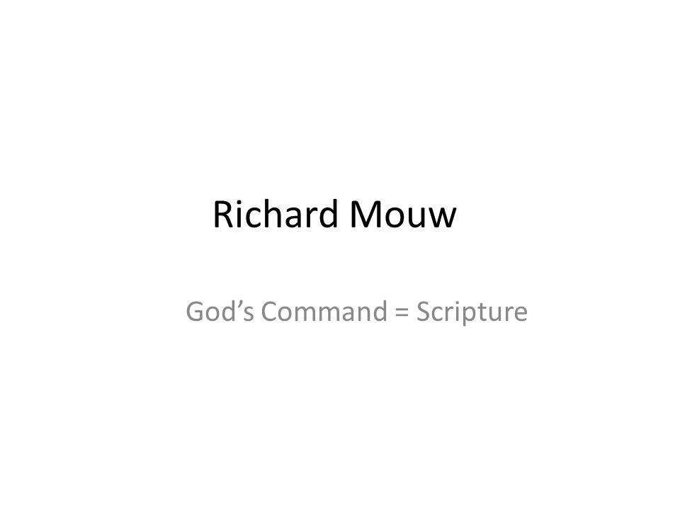 Richard Mouw God's Command = Scripture