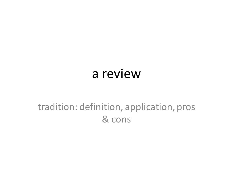 a review tradition: definition, application, pros & cons