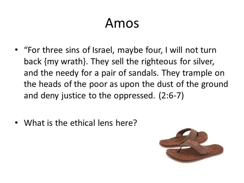 Amos For three sins of Israel, maybe four, I will not turn back {my wrath}.