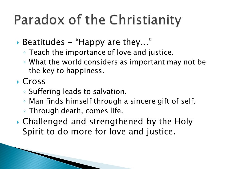  Beatitudes - Happy are they… ◦ Teach the importance of love and justice.