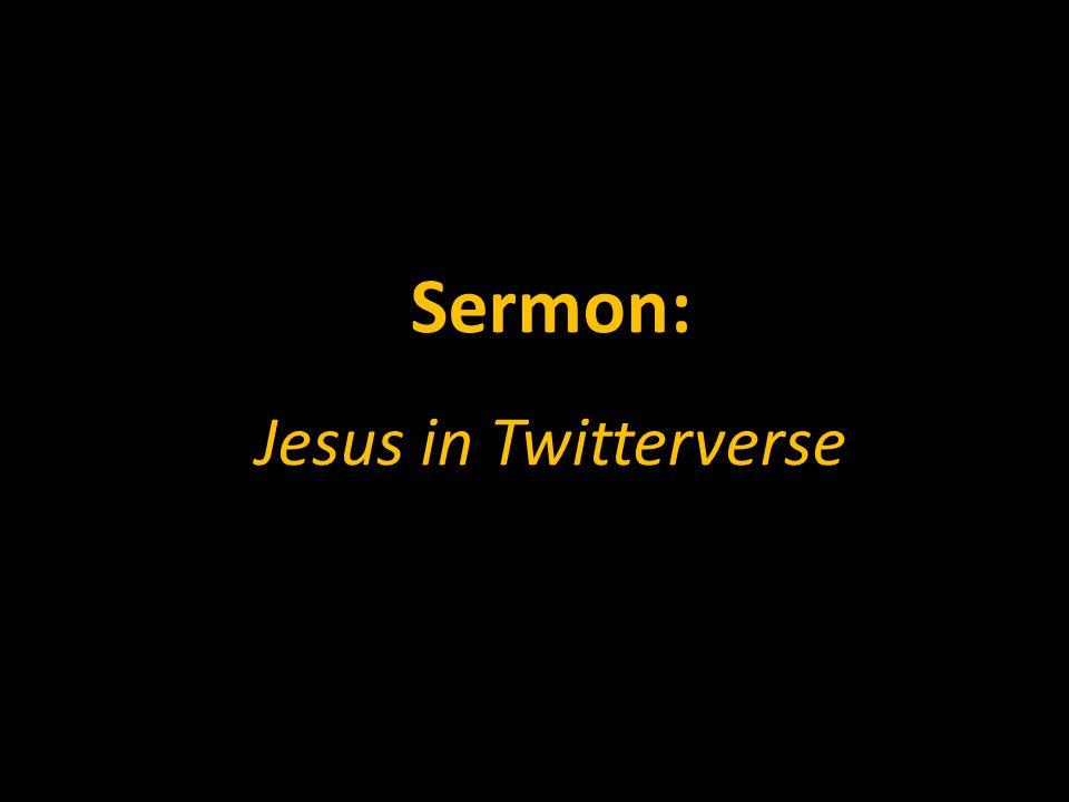 Sermon: Jesus in Twitterverse