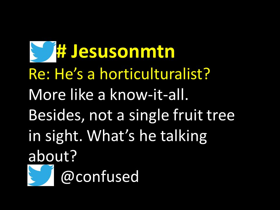 # Jesusonmtn Re: He's a horticulturalist. More like a know-it-all.