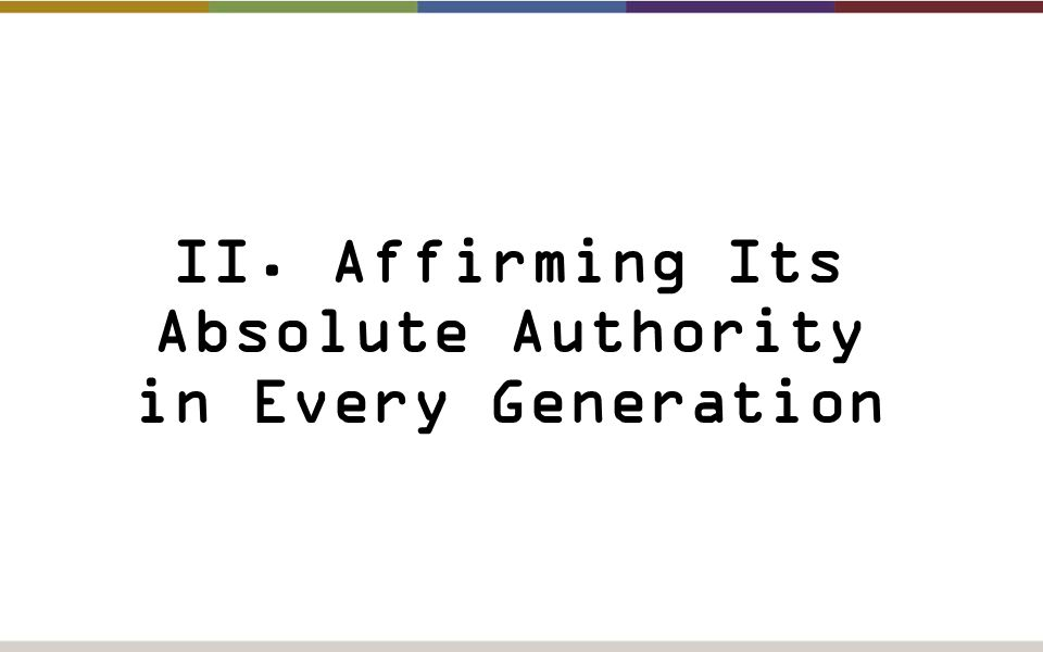 II. Affirming Its Absolute Authority in Every Generation