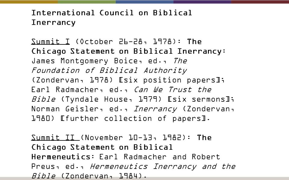 International Council on Biblical Inerrancy Summit I (October 26-28, 1978): The Chicago Statement on Biblical Inerrancy: James Montgomery Boice, ed.,