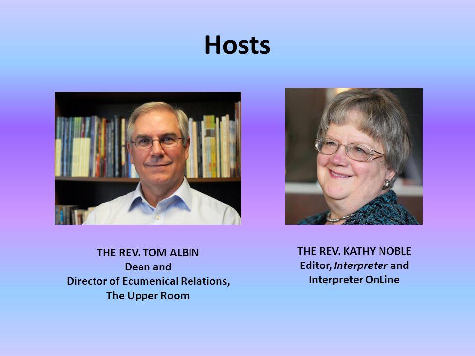 Hosts THE REV.KATHY NOBLE Editor, Interpreter and Interpreter OnLine THE REV.