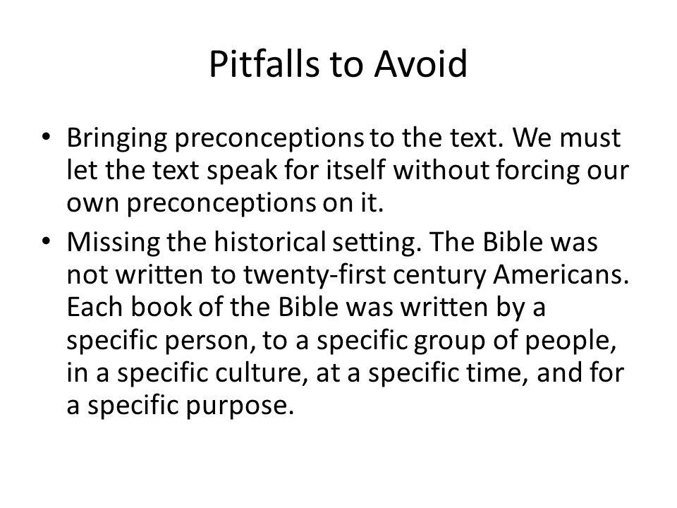 Pitfalls to Avoid Bringing preconceptions to the text.