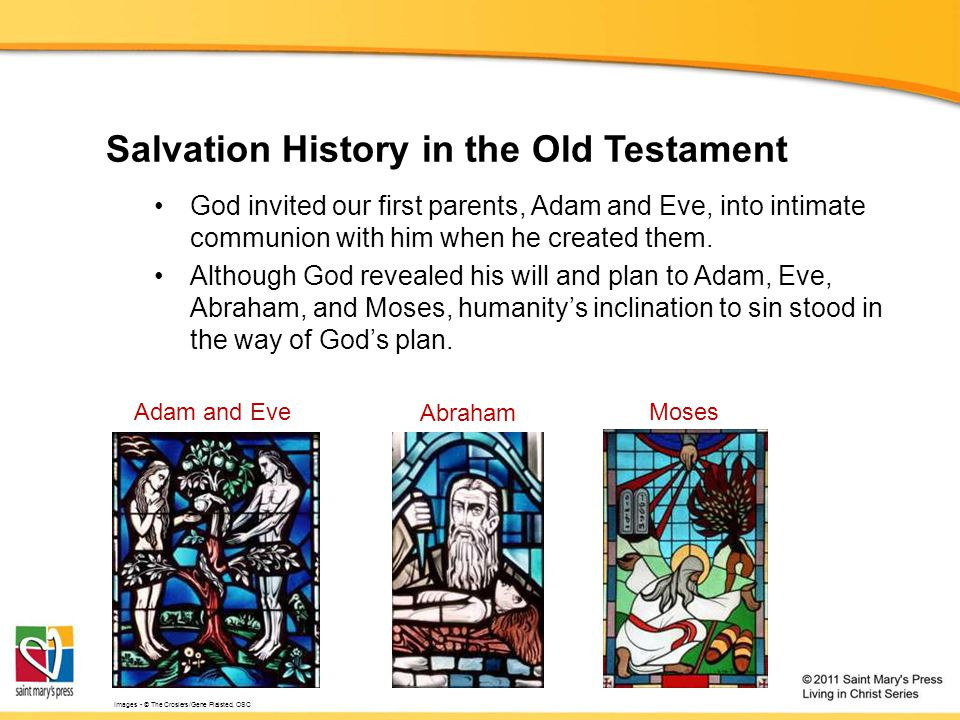 Salvation History in the Old Testament God invited our first parents, Adam and Eve, into intimate communion with him when he created them. Although Go