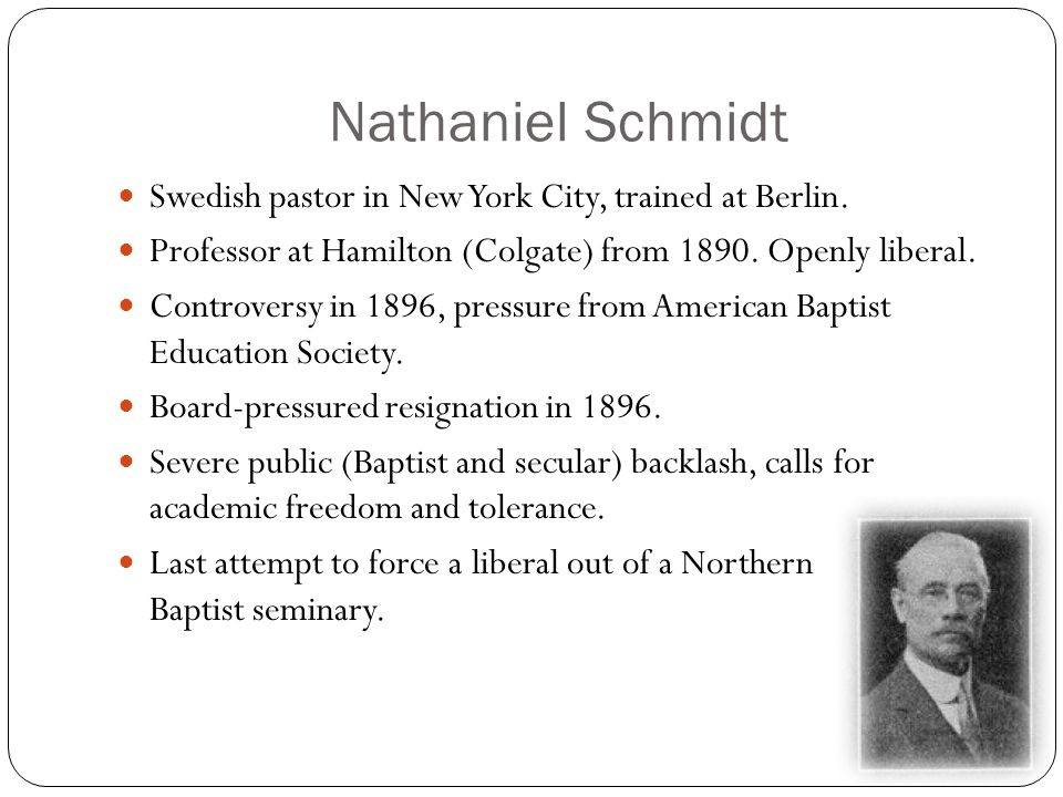 Nathaniel Schmidt Swedish pastor in New York City, trained at Berlin.