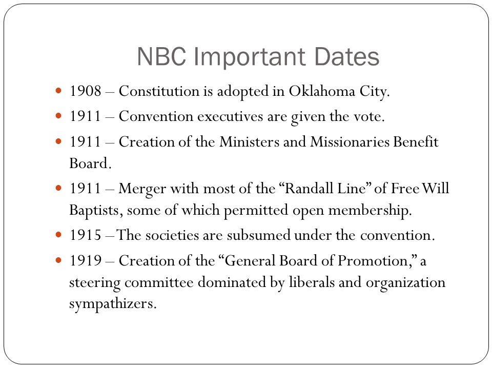 NBC Important Dates 1908 – Constitution is adopted in Oklahoma City.