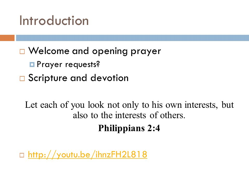 Introduction  Welcome and opening prayer  Prayer requests.