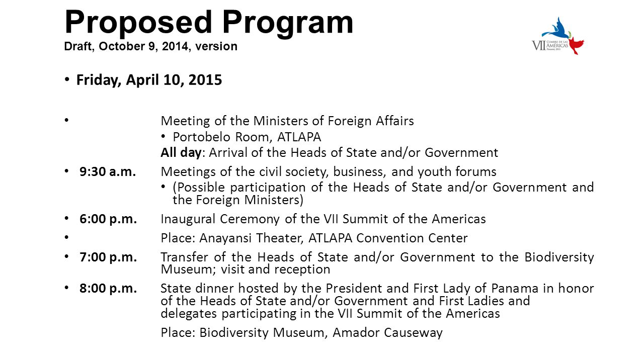 Proposed Program Draft, October 9, 2014, version Friday, April 10, 2015 Meeting of the Ministers of Foreign Affairs Portobelo Room, ATLAPA All day:Arr