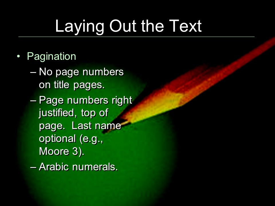 Laying Out the Text Pagination –No page numbers on title pages.