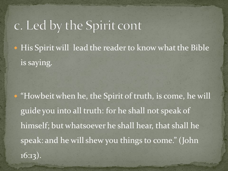 His Spirit will lead the reader to know what the Bible is saying.