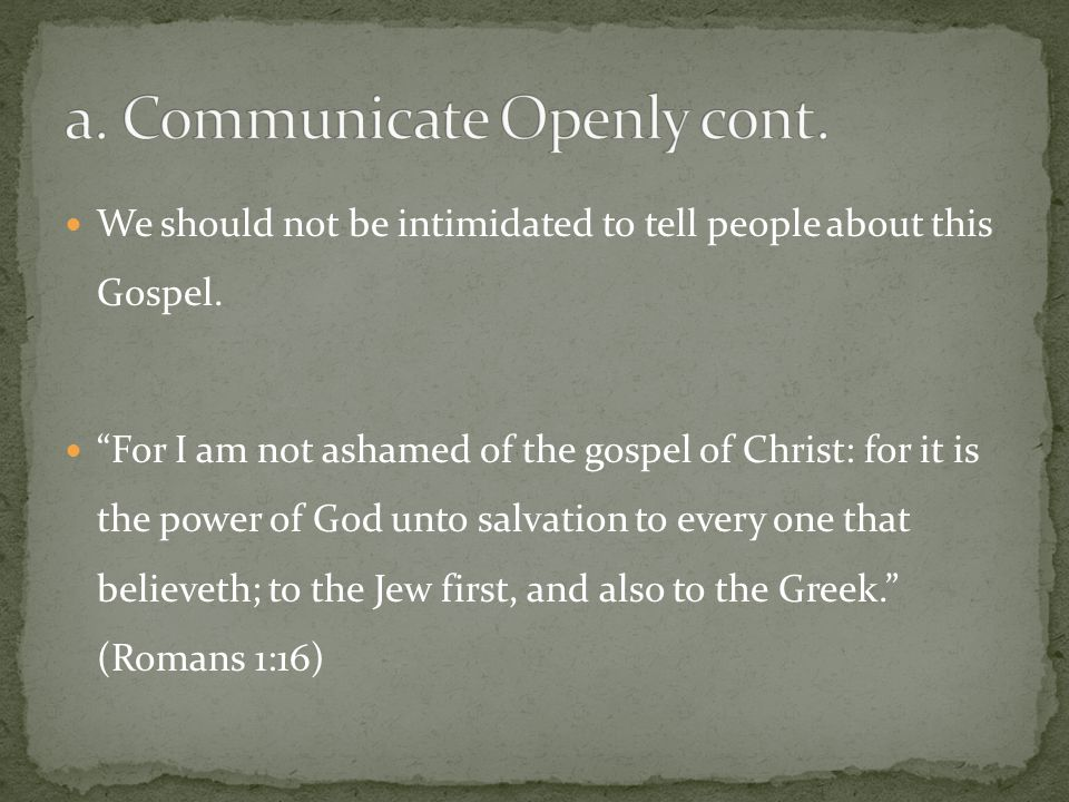 We should not be intimidated to tell people about this Gospel.