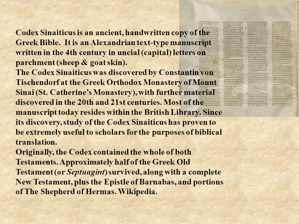 Codex Sinaiticus is an ancient, handwritten copy of the Greek Bible.