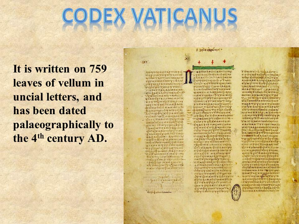 It is written on 759 leaves of vellum in uncial letters, and has been dated palaeographically to the 4 th century AD.