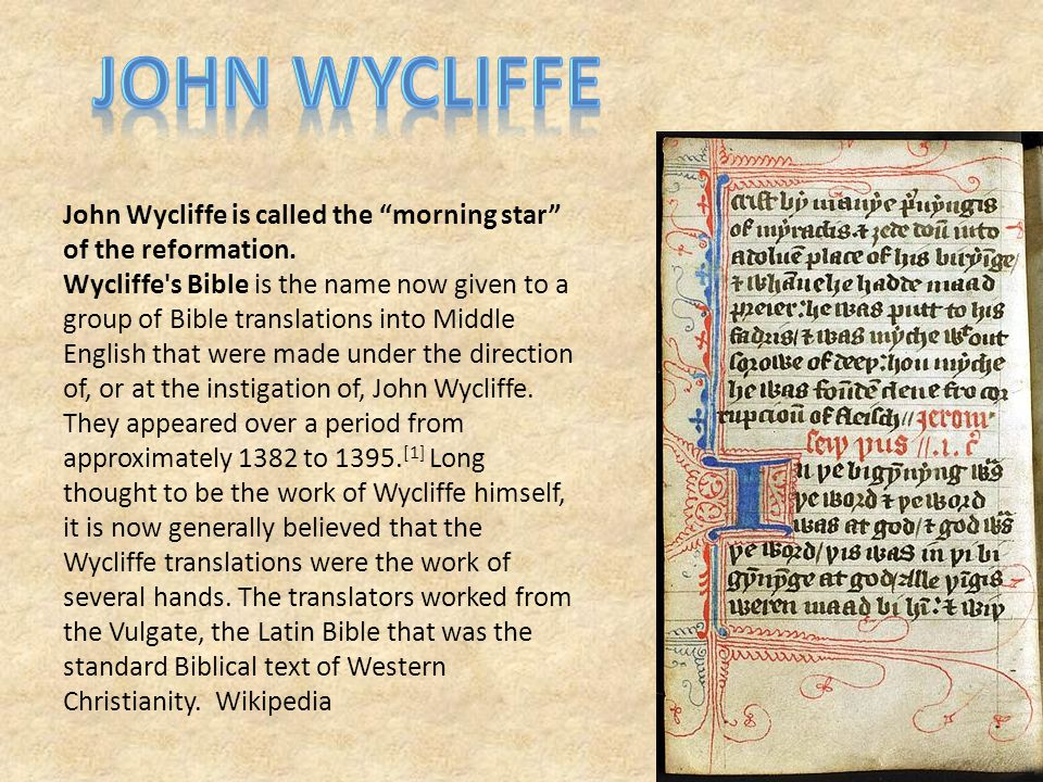 John Wycliffe is called the morning star of the reformation.