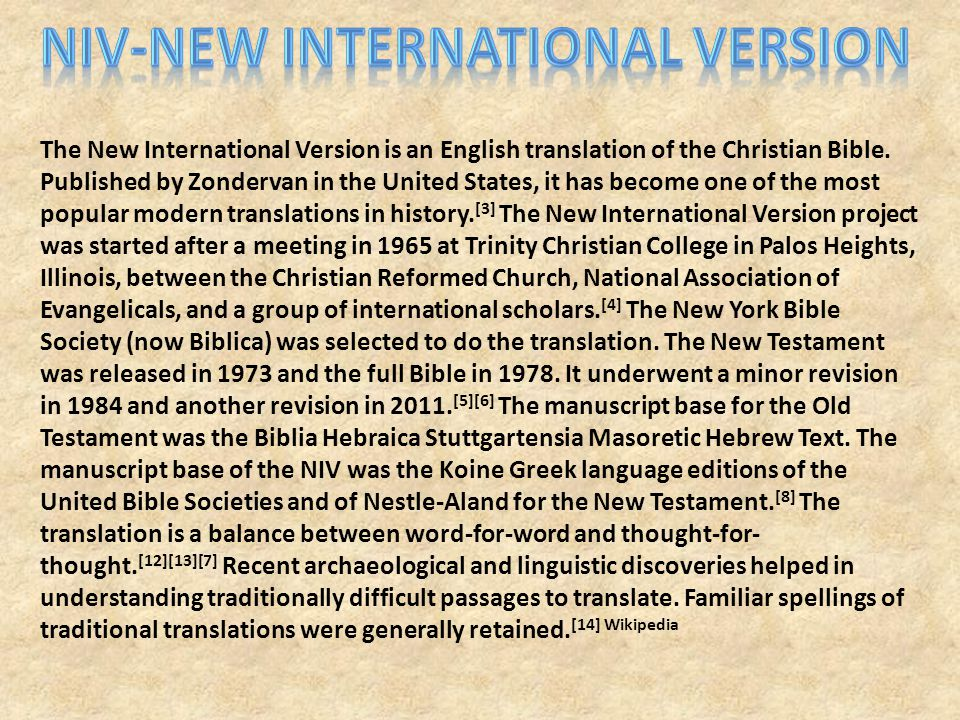 The New International Version is an English translation of the Christian Bible.