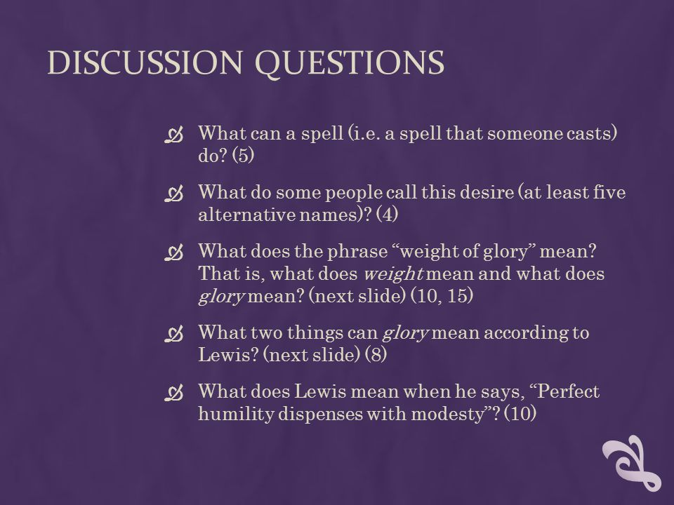 DISCUSSION QUESTIONS  What can a spell (i.e. a spell that someone casts) do.