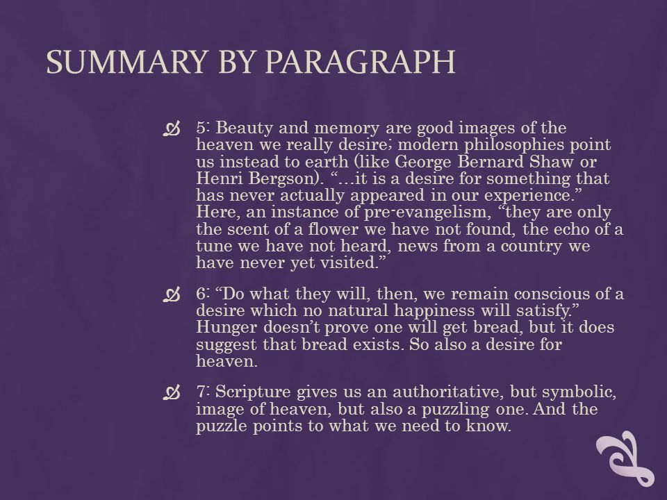 SUMMARY BY PARAGRAPH  5: Beauty and memory are good images of the heaven we really desire; modern philosophies point us instead to earth (like George Bernard Shaw or Henri Bergson).
