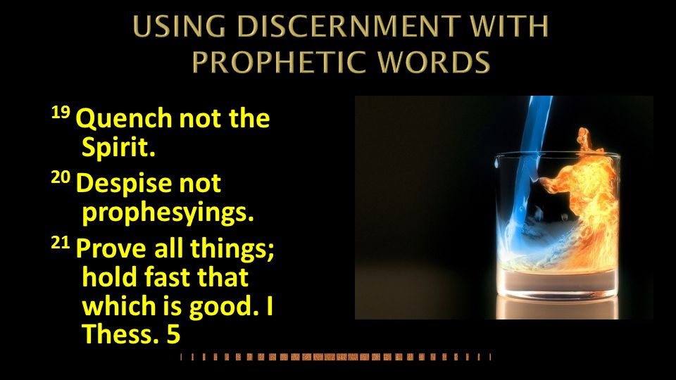 2.) Obviously the prophetic word needs to have as its basis, the content of what can be substantiated in scripture.