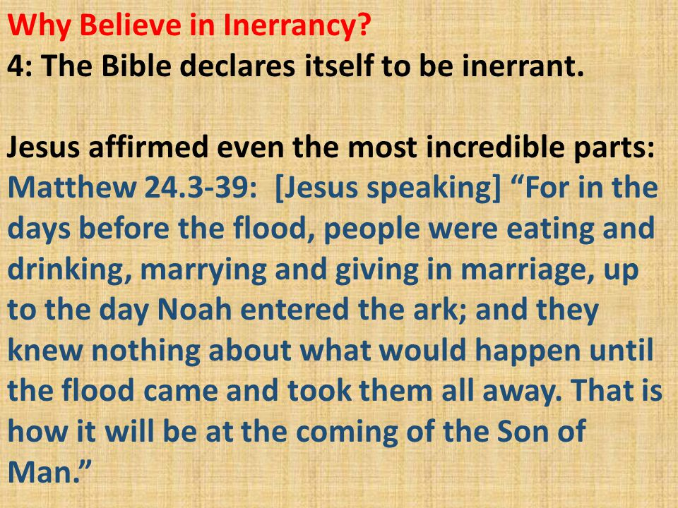Why Believe in Inerrancy. 4: The Bible declares itself to be inerrant.