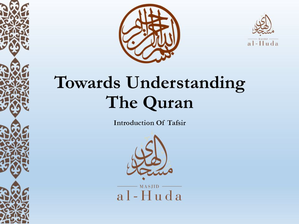 Towards Understanding The Quran Introduction Of Tafsir