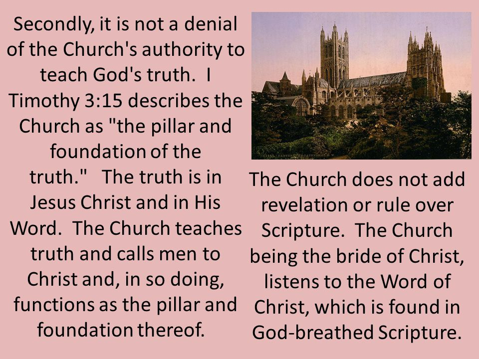 Secondly, it is not a denial of the Church s authority to teach God s truth.
