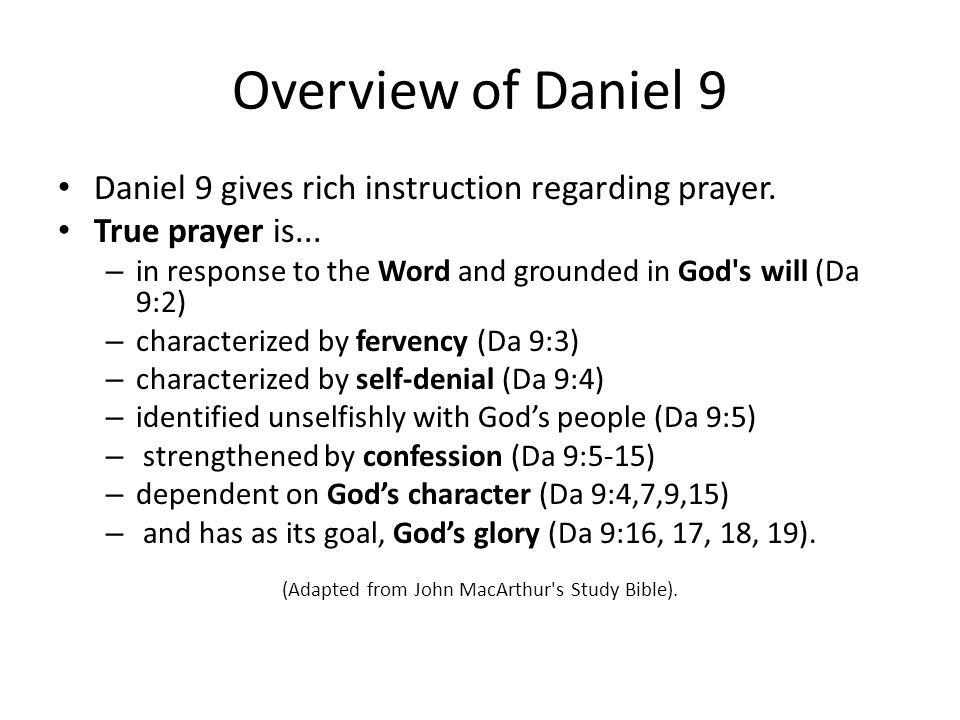 Overview of Daniel 9 Daniel 9 gives rich instruction regarding prayer.