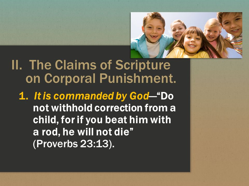 II. The Claims of Scripture on Corporal Punishment.