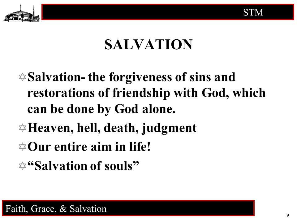 10 STM RCIA Faith, Grace, & Salvation GRACE  What is grace.