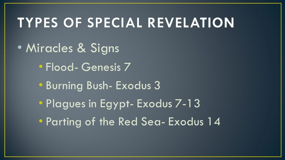 Miracles & Signs Flood- Genesis 7 Burning Bush- Exodus 3 Plagues in Egypt- Exodus 7-13 Parting of the Red Sea- Exodus 14