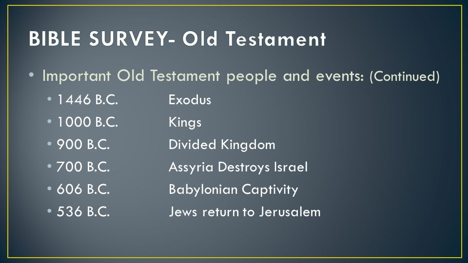 Important Old Testament people and events: (Continued) 1446 B.C.Exodus 1000 B.C.