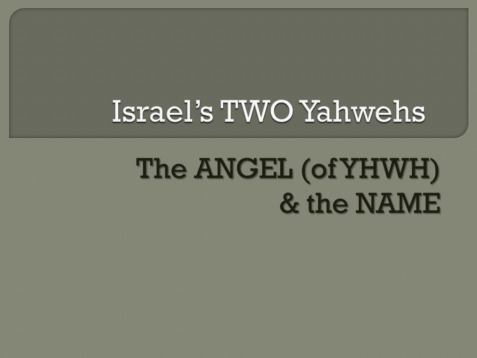 The ANGEL (of YHWH) & the NAME