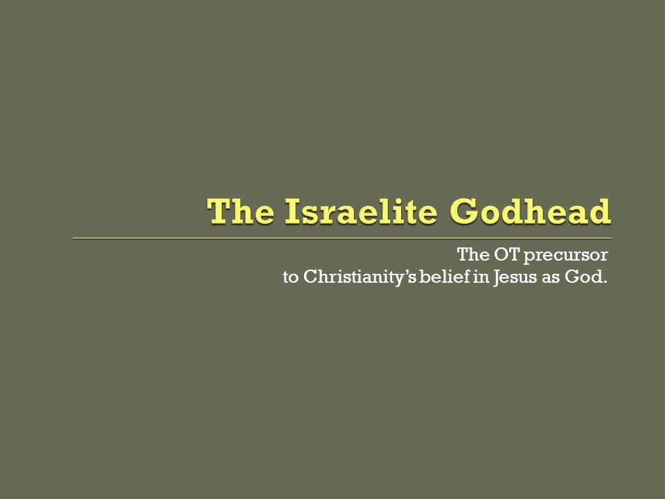 The OT precursor to Christianity's belief in Jesus as God.