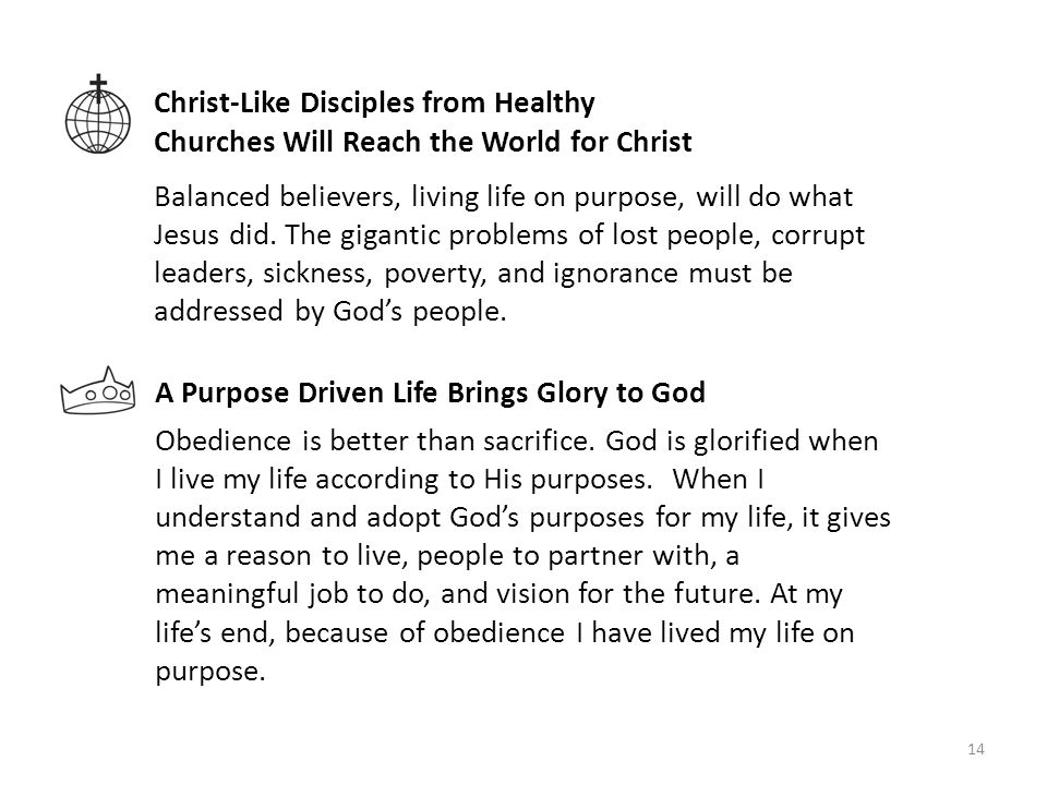 Christ-Like Disciples from Healthy Churches Will Reach the World for Christ Balanced believers, living life on purpose, will do what Jesus did.
