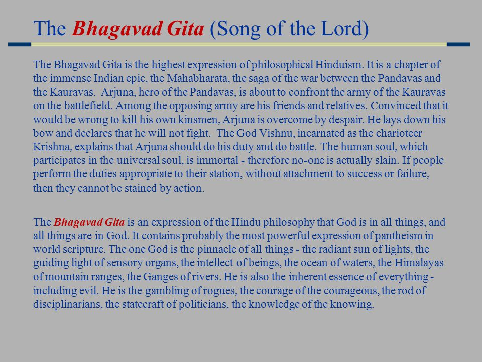 The Bhagavad Gita is the highest expression of philosophical Hinduism.