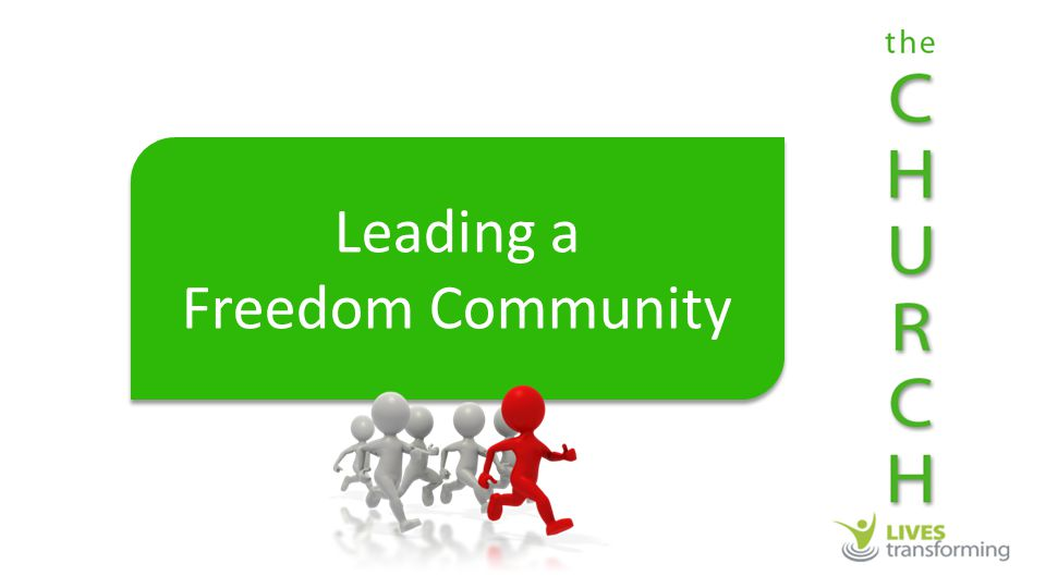Leading a Freedom Community Leading a Freedom Community