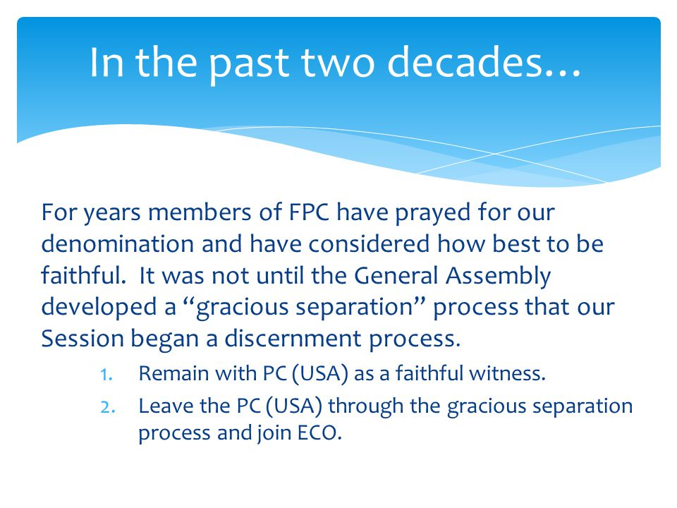For years members of FPC have prayed for our denomination and have considered how best to be faithful.